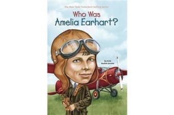 Who Was - Amelia Earhart?