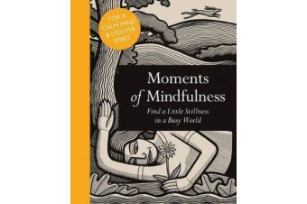 Moments of Mindfulness - Find a Little Stillness in a Busy World