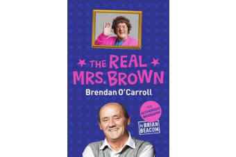 The Real Mrs. Brown - The Authorised Biography of Brendan O'Carroll
