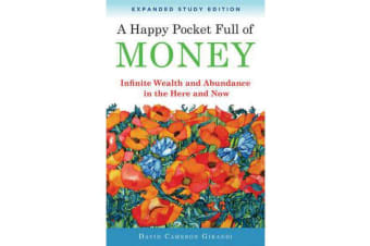 Happy Pocket Full of Money - Expanded Study Edition - Infinite Wealth and Abundance in the Here and Now