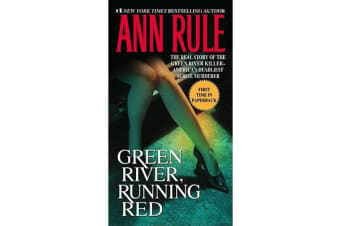 Green River, Running Red - The Real Story of the Green River Killer--America's Deadliest Serial Murderer