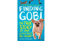 Finding Gobi (Younger Readers edition) - The True Story of One Little Dog's Big Journey