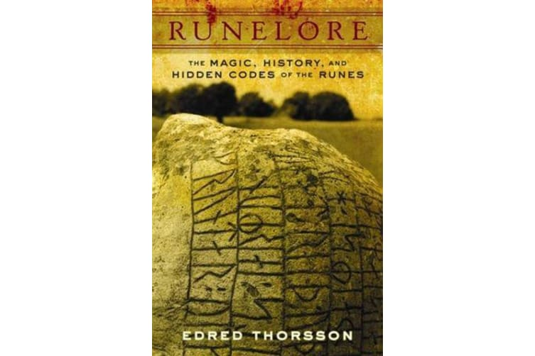 Runelore - The Magic, History, and Hidden Codes of the Runes