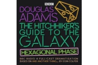 The Hitchhiker's Guide to the Galaxy: Hexagonal Phase - And Another Thing...