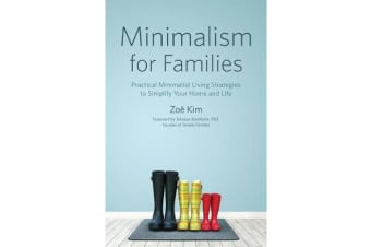 Minimalism for Families - Practical Minimalist Living Strategies to Simplify Your Home and Life