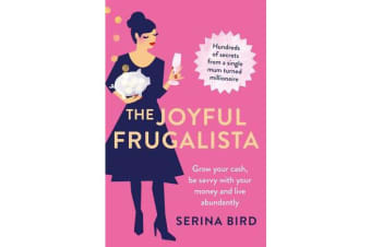 The Joyful Frugalista - Grow Your Cash, be Savvy with Your Money and Live Abundantly
