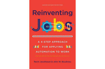 Reinventing Jobs - A 4-step Approach for Applying Automation to Work