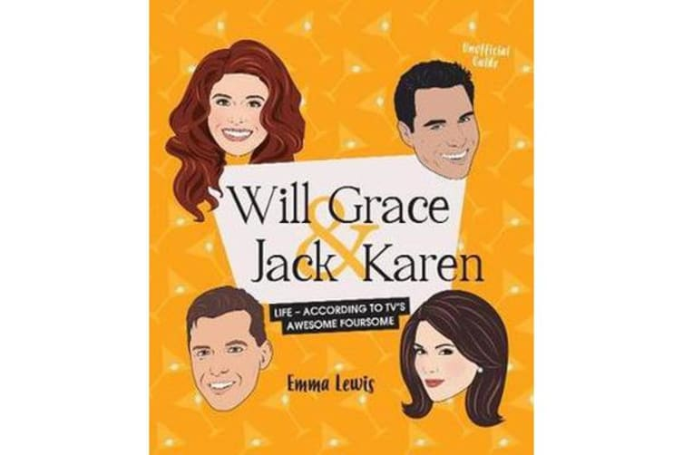 Will & Grace & Jack & Karen - Life - according to TV's awesome foursome
