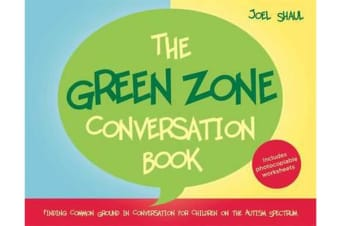The Green Zone Conversation Book - Finding Common Ground in Conversation for Children on the Autism Spectrum