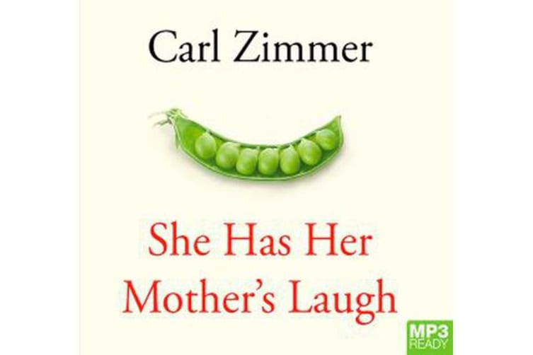 She Has Her Mother's Laugh - The Powers, Perversions, and Potential of Heredity