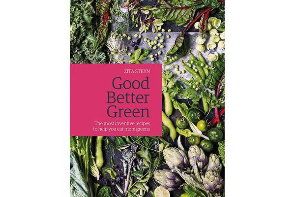 Good Better Green - The most inventive recipes to help you eat more greens