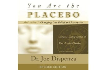 You Are the Placebo - Meditation 2 (Revised Edition)