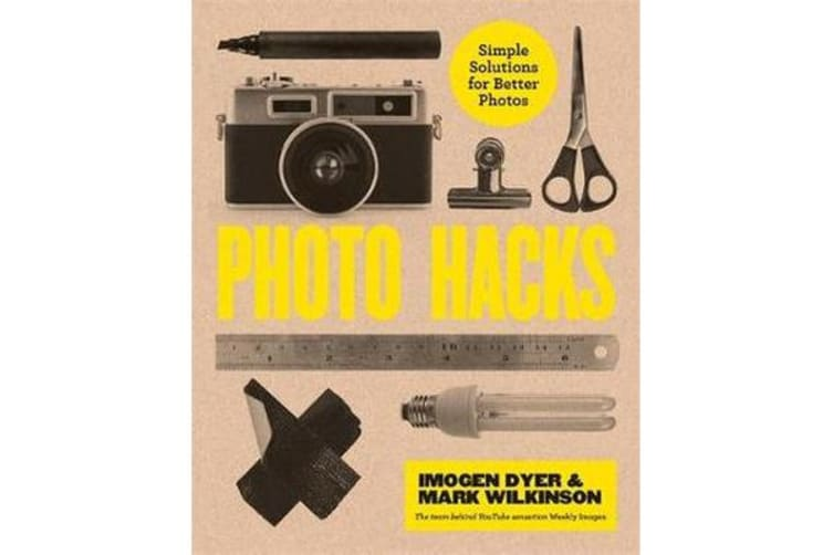 Photo Hacks - Simple Solutions for Better Photos