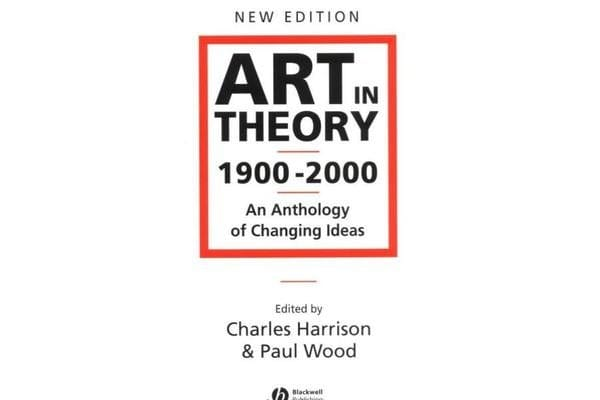 Art in Theory 1900-2000 - an Anthology of Changing Ideas 2E