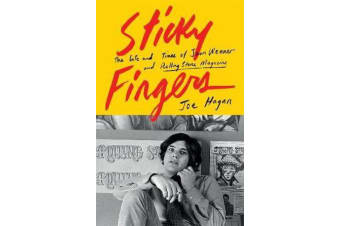 Sticky Fingers - The Life and Times of Jann Wenner and Rolling Stone Magazine