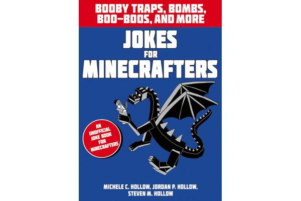 Jokes for Minecrafters - Booby traps, bombs, boo-boos, and more