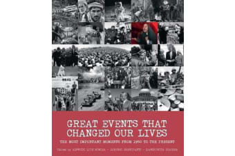 Great Events that Changed Our Lives - The Most Important Moments from 1950 to the Present