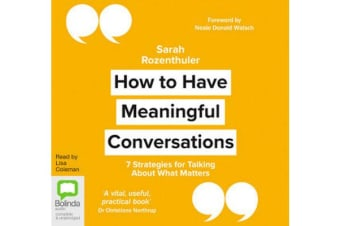 How to Have Meaningful Conversations - 7 Strategies for Talking About What Matters