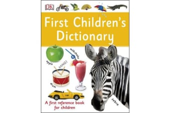 First Children's Dictionary - A First Reference Book for Children