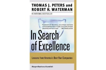 In Search of Excellence - Lessons from America's Best-Run Companies