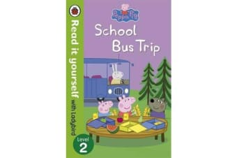 Peppa Pig: School Bus Trip - Read it yourself with Ladybird - Level 2