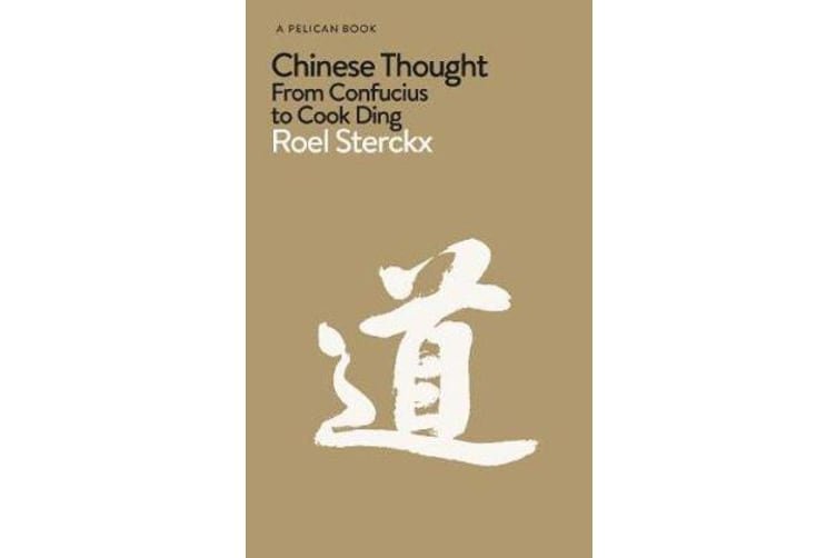 Chinese Thought - From Confucius to Cook Ding