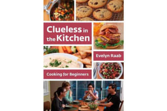 Clueless in the Kitchen - Cooking for Beginners