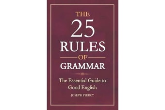 The 25 Rules of Grammar - The Essential Guide to Good English