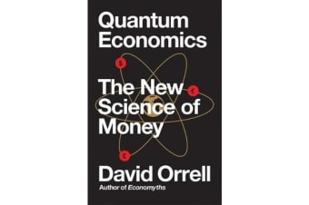 Quantum Economics - The New Science of Money