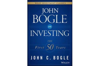 John Bogle on Investing - The First 50 Years