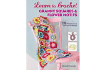 Learn to Crochet Granny Squares and Flower Motifs - 25 Projects to Get You Started