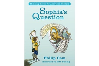 Sophia's Question - Thinking Stories for Australian Children