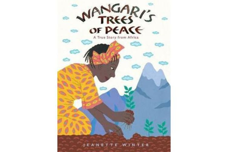 Wangari's Trees of Peace - A True Story from Africa
