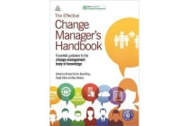 The Effective Change Manager's Handbook - Essential Guidance to the Change Management Body of Knowledge