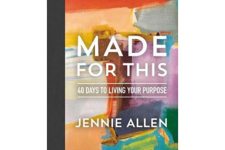 Made for This - 40 Days to Living Your Purpose