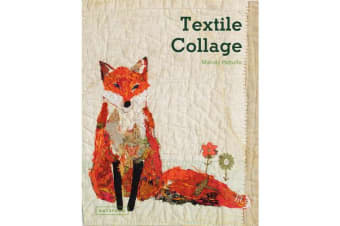 Textile Collage - using collage techniques in textile art