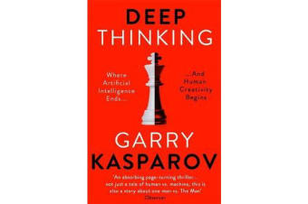 Deep Thinking - Where Machine Intelligence Ends and Human Creativity Begins