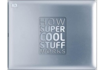 How Super Cool Stuff Works