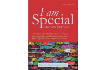 I am Special - A Workbook to Help Children, Teens and Adults with Autism Spectrum Disorders to Understand Their Diagnosis, Gain Confidence and Thrive