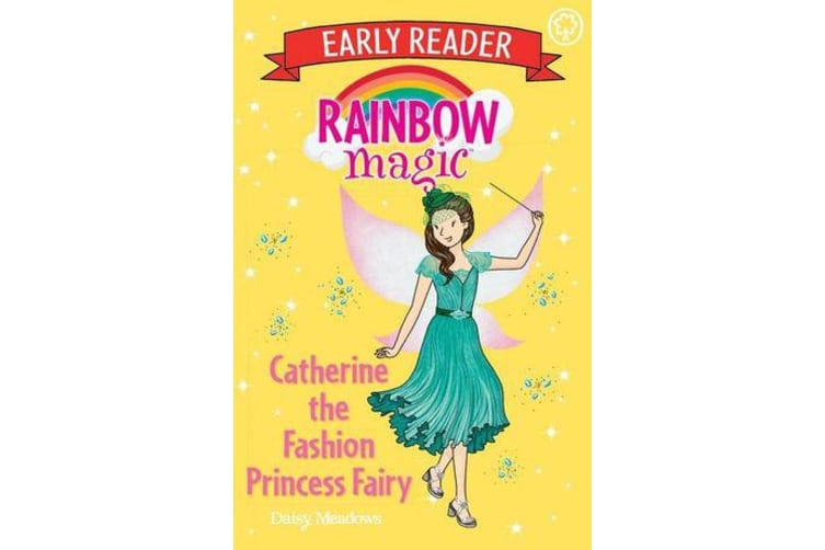 Rainbow Magic Early Reader - Catherine the Fashion Princess Fairy