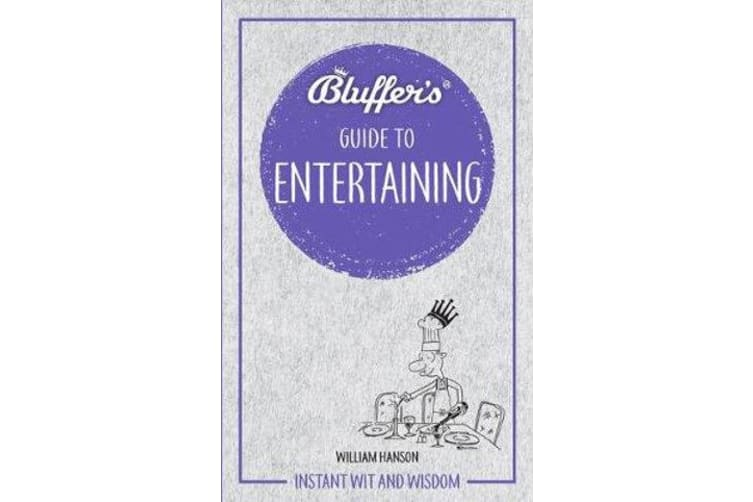 Bluffer's Guide to Entertaining - Instant wit and wisdom