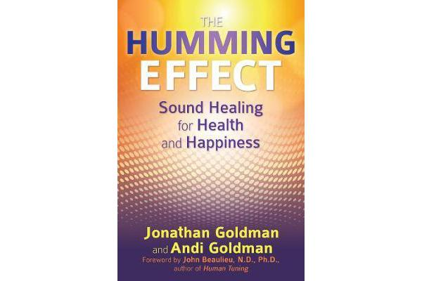 The Humming Effect - Sound Healing for Health and Happiness