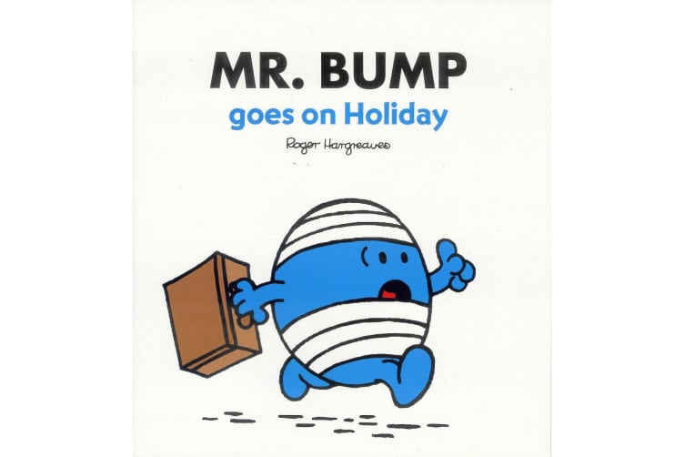 Mr. Bump Goes On Holiday - By Roger Hargreaves