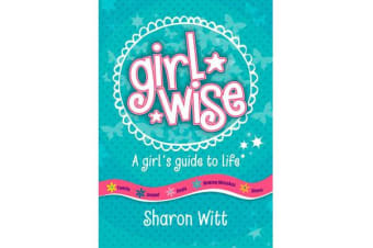 Girl Wise - A girl's guide to life