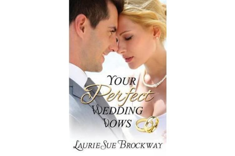 Your Perfect Wedding Vows - A Guide to Romantic and Love Words for Your Ceremony
