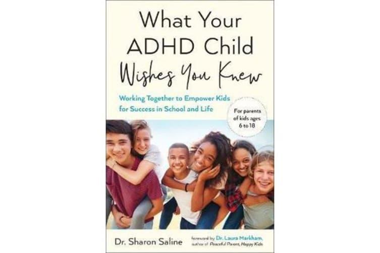 What Your ADHD Child Wishes You Knew - Working Together to Empower Kids for Success in School and Life
