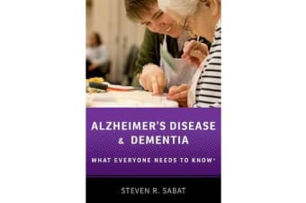 Alzheimer's Disease and Dementia - What Everyone Needs to Know (R)