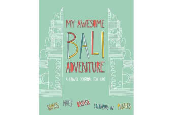 My Awesome Bali Adventure - A Travel Journal for Kids