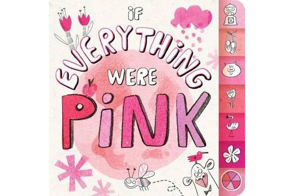 If Everything Were Pink