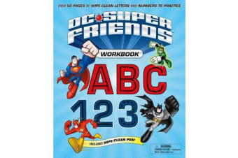 DC Super Friends Workbook ABC 123 - Over 50 Pages of Wipe-Clean Letters and Numbers to Practice